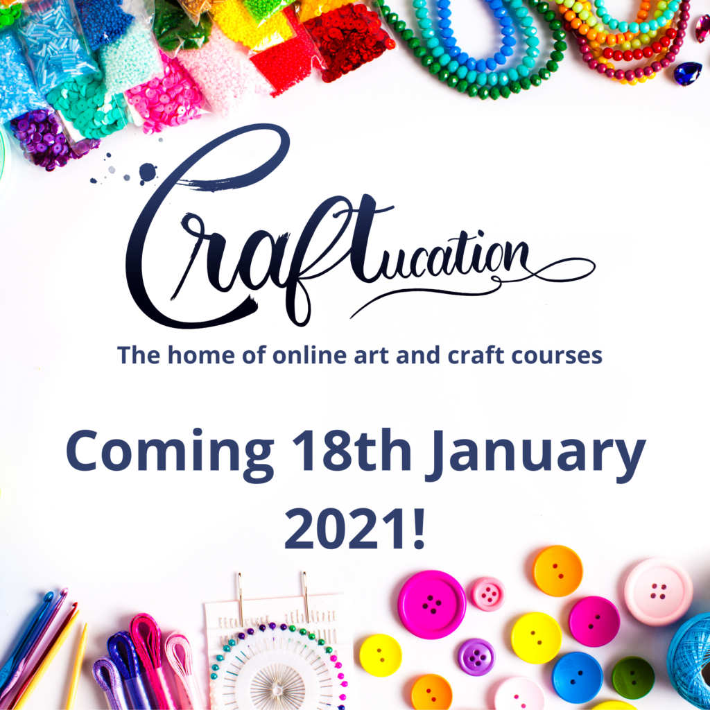 A picture of various colourful crafting bits and pieces around the Craftucation logo and launch date of 18 January 2021